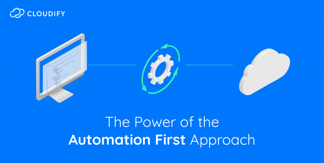 The Power of the 'Automation-First' Approach