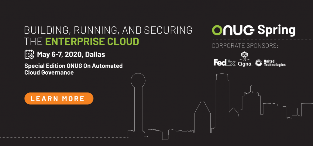 ONUG Spring 2020 to Feature Mix of Cloud First & Enterprise Speakers as the Community Focuses on Enterprise Cloud