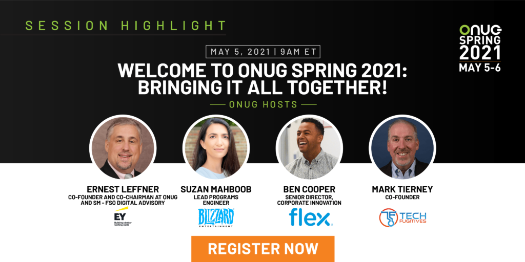 Welcome to ONUG Spring 2021 Day 2:  Bringing It All Together!