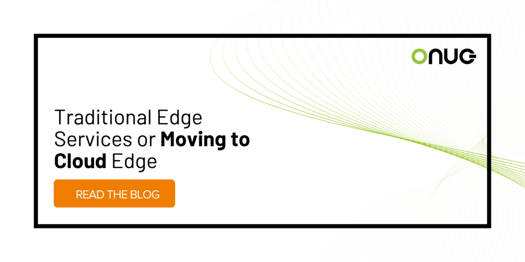 Traditional Edge Services or Moving to Cloud Edge