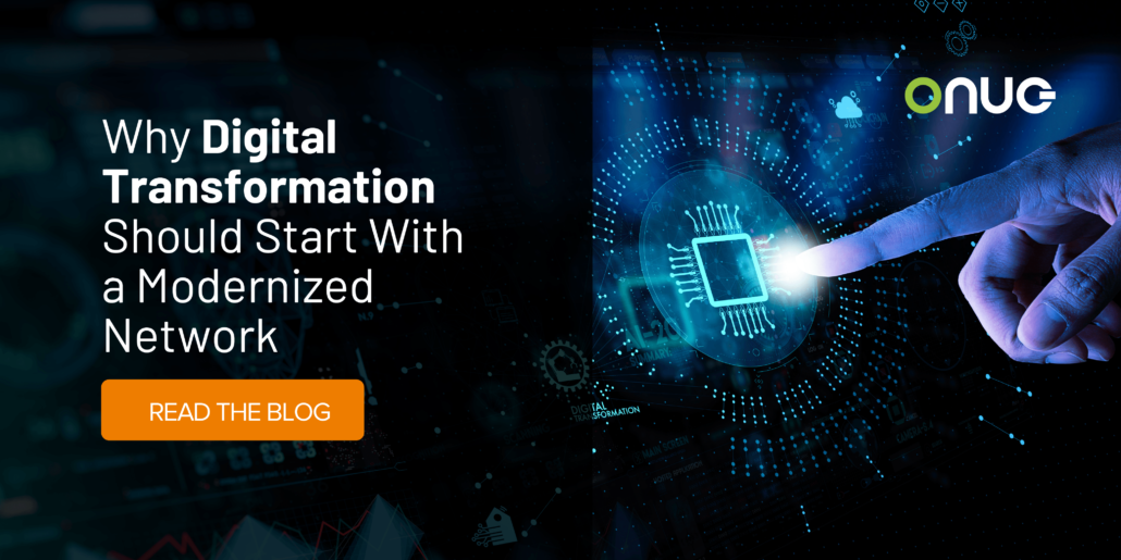 Why Digital Transformation Should Start with a Modernized Network