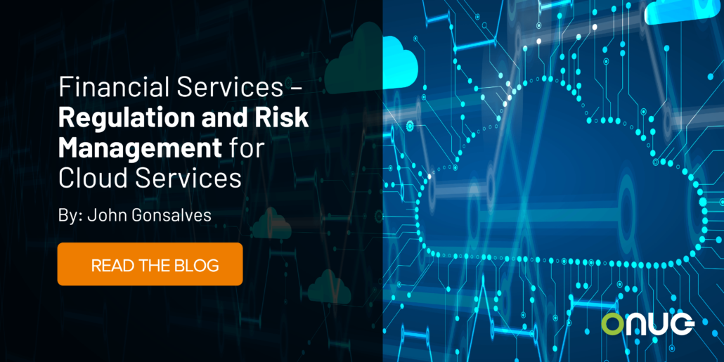 Financial Services – Regulation and Risk Management for Cloud Services