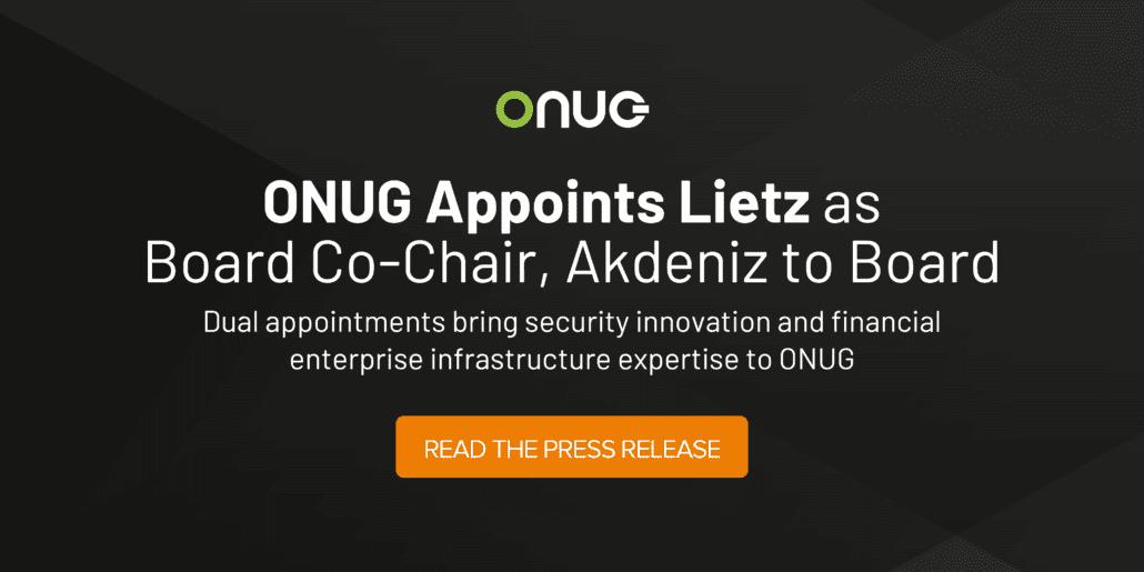 ONUG Appoints Lietz as Board Co-Chair, Akdeniz to Board