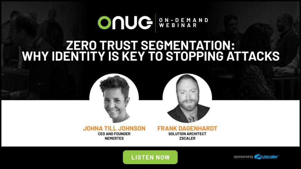 ZSCALER | Zero Trust Segmentation: Why Identity Is Key To Stopping Attacks