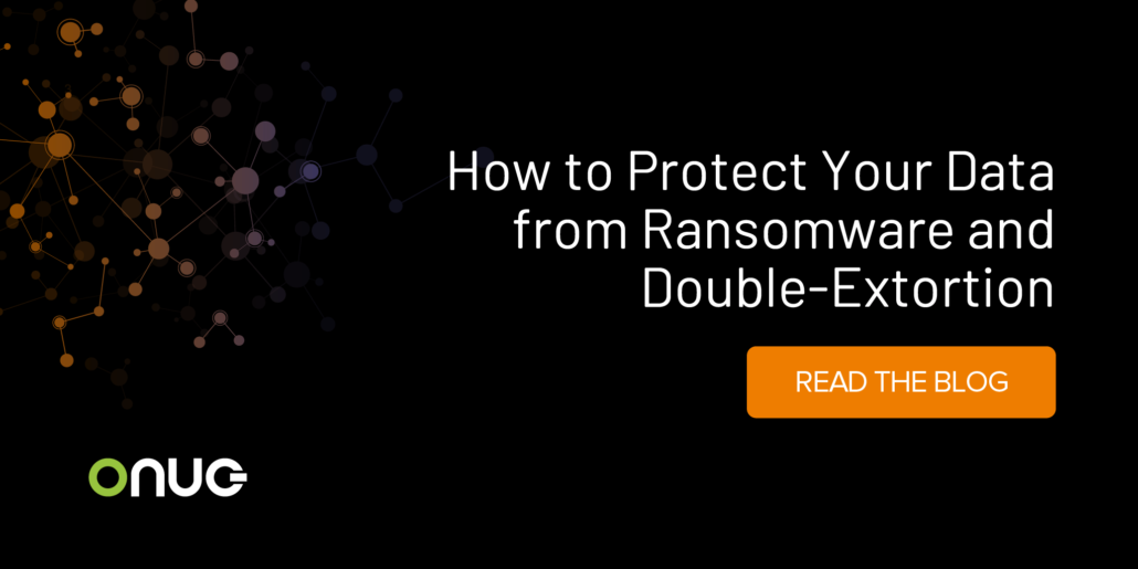 How to Protect Your Data from Ransomware and Double-Extortion
