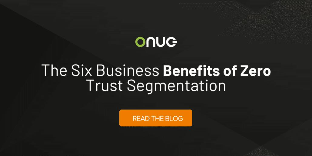 The Six Business Benefits of Zero Trust Segmentation